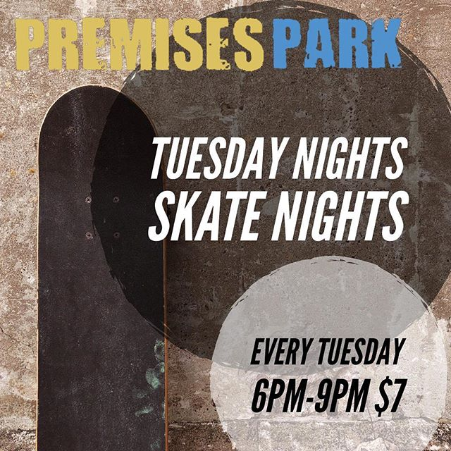 Skateboarding every Tuesday night 6-9pm for $7, or 8-9pm for $5. Tell your friends, family, squad and enemies.