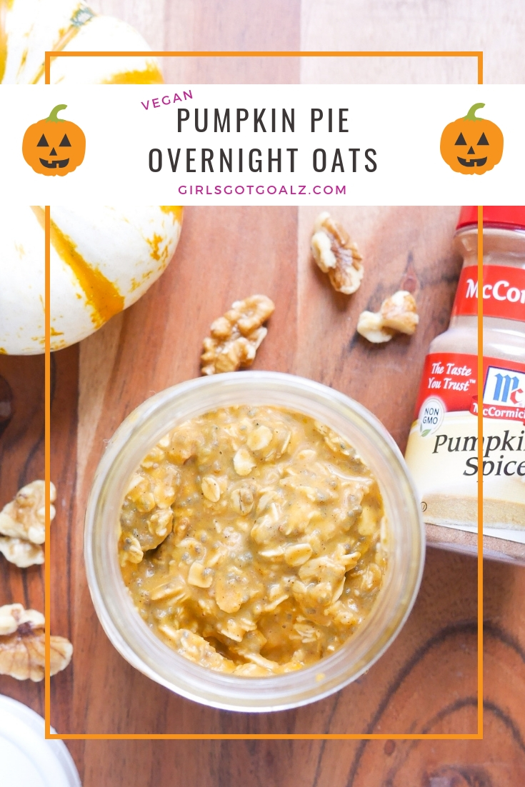 Pumpkin Pie Overnight Recipe from Girls Got Goalz. Simple, healthy, easy overnight oat recipe to stay on track and enjoy all fall long