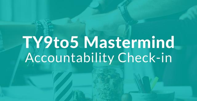 TY9to5 Mastermind Accountability