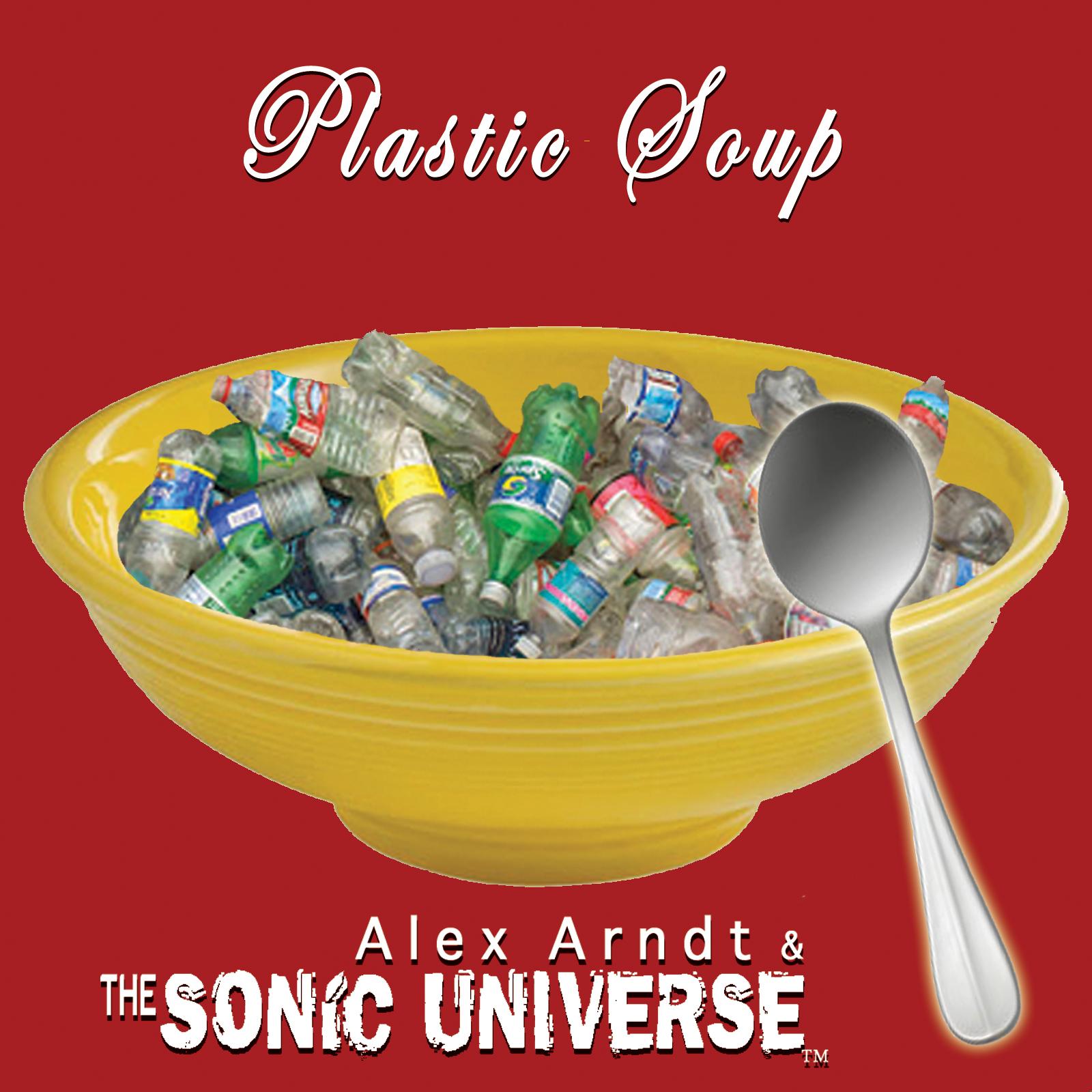 Alex Arndt & The Sonic Universe - Plastic Soup album cover