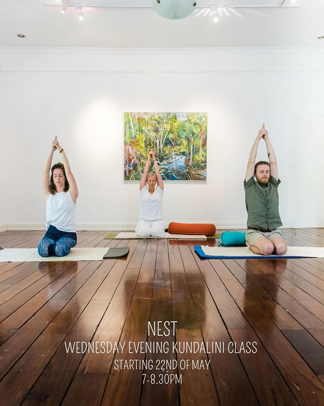 . NEST STUDIO WEDNESDAY EVENING KUNDALINI CLASS. Starting 22nd May. 7-8.30pm. . Kundalini Yoga is the yoga of awareness. It is a Kundalini Yoga takes you to a state of pure, high vibrational consciousness that goes beyond any mental processes.  With a combination of physical exercise, pranayam, mantra, meditation and relaxation, not only are you increasing your flexibility, cardiovascular health, lymphatic, digestive, reproductive, nervous system and glandular function. You are energising your body, detoxifying and balancing your entire wellbeing. . If interested in Attending NEST Wednesday Evening Kundalini Class please email info@nestaustralia.net.au