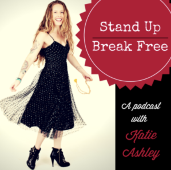 Stand Up, Break Free Podcast
