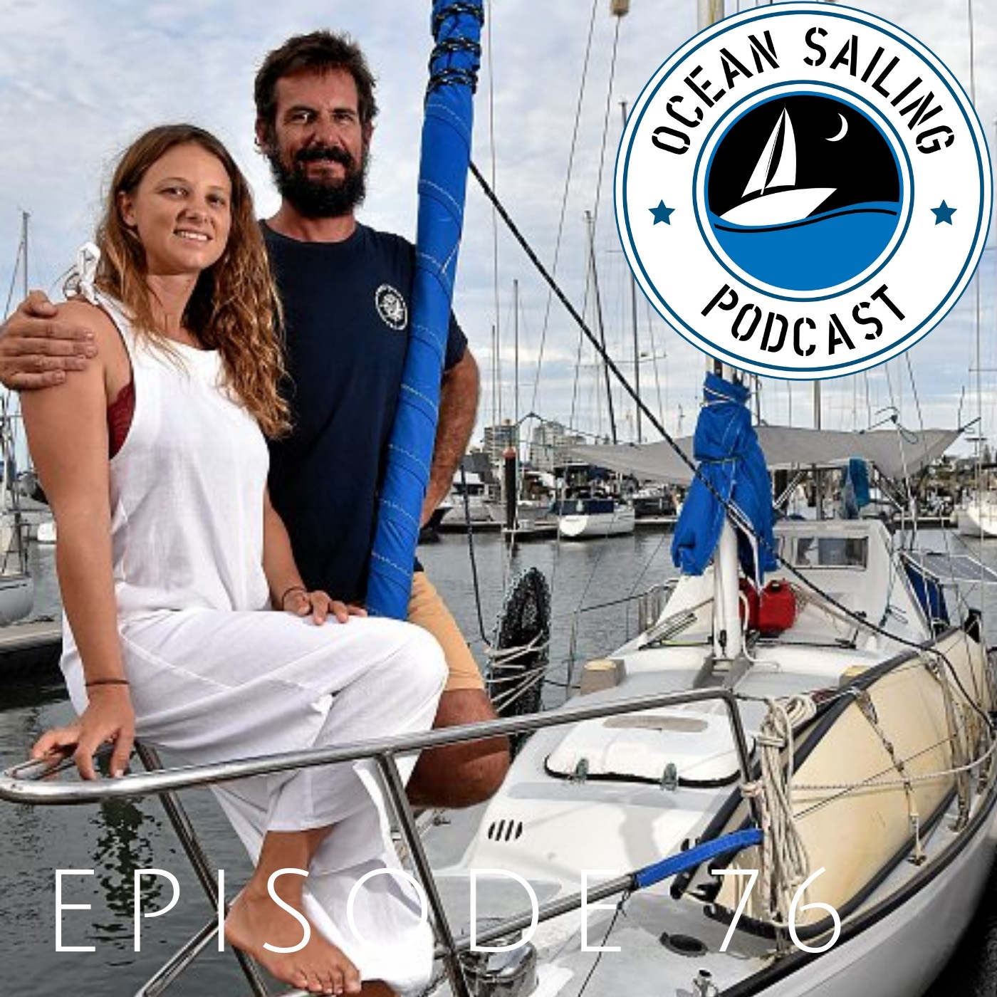 Troy and Pascale Episode 76 Free range sailing