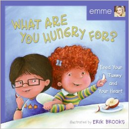 What are you hungry for? Feed your tummy and your heart. Written by Emme
