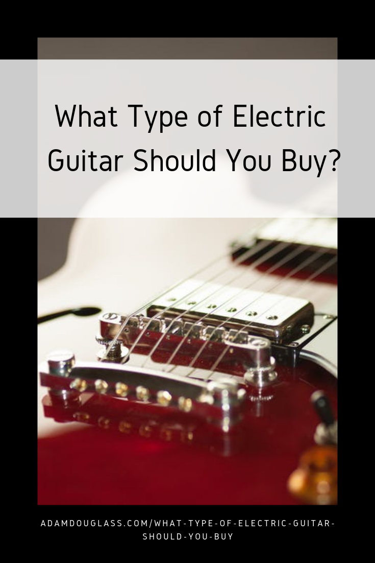 Pinterest Image - What Kind of Guitar to Buy.png