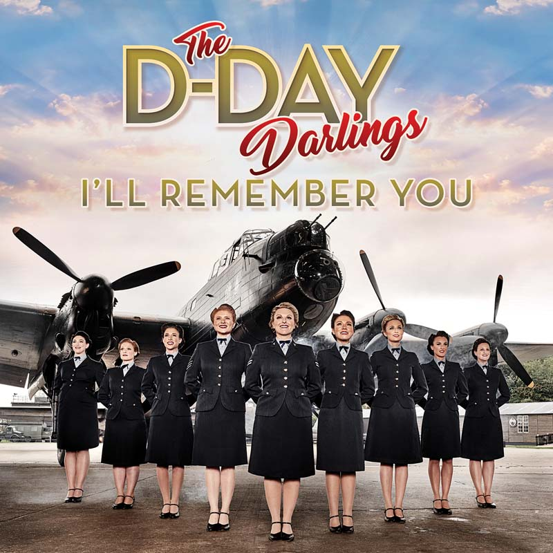 The D-Day Darlings debut album is called  I'll Remember You  and available from Sony Music UK