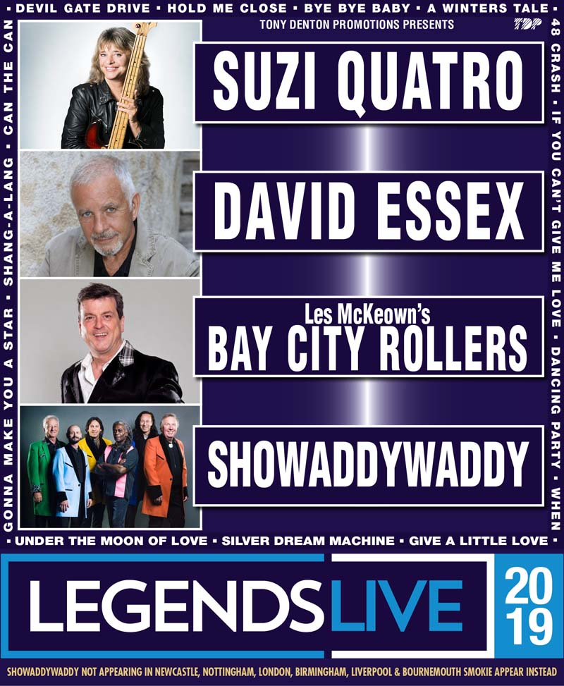 Legends Live 2019 features 70s stars Suzi Quatro, David Essex OBE, Les McKeown's Bay City Rollers and Showaddywaddy.