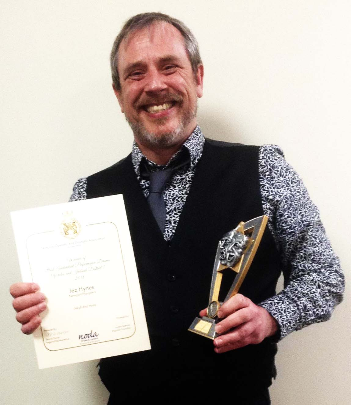 BEST INDIVIDUAL PERFORMANCE DRAMA: Jes Hynes won the award for his role as Dr Jekyll and Mr Hyde in Newport Playgoers presentation of  Dr Jekyll and Mr Hyde.