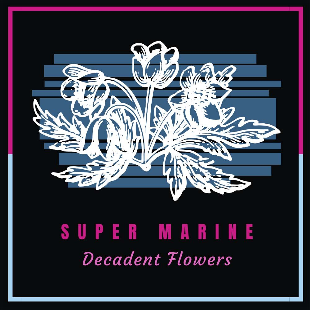 Blackwood's Super Marine are touring several South Wales venues during autumn 2019 in support of their debut single,  Decadent Flowers.