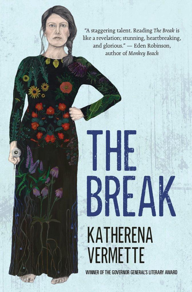 Katherena Vermette. The Break . House of Anansi Press. $22.95, 288 pp., ISBN: 9781487001117