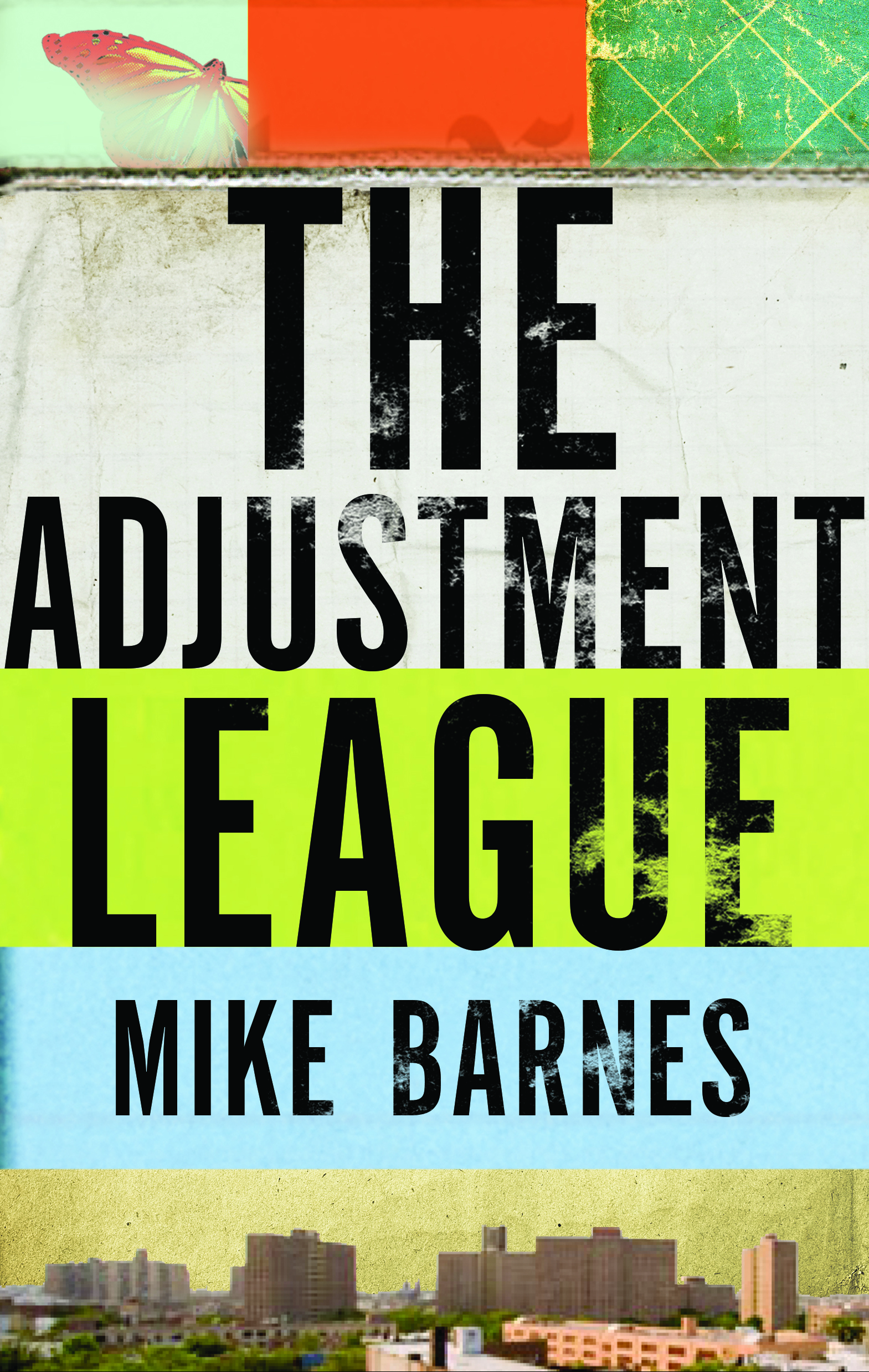 Mike Barnes.  The Adjustment League . Biblioasis. $19.95, 352 pp., ISBN: 9781771960823
