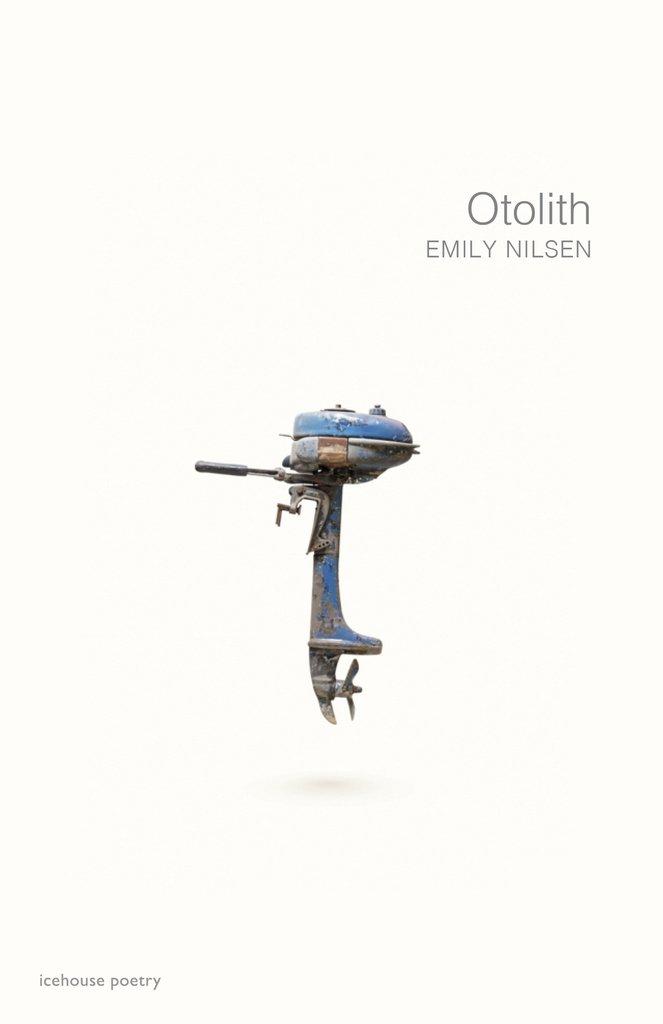 Emily Nilsen.  Otolith . Icehouse Poetry. $19.95, 96 pp., ISBN:9780864929624