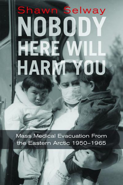 Shawn Selway.  Nobody Here Will Harm You. Wolsak & Wynn. $25.00, 280 pp., ISBN: 9781928088097