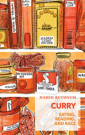 Naben Ruthnum. Curry: Eating, Reading, and Race. Coach House Books. $14.95, 144 pp., ISBN:978-1552453513