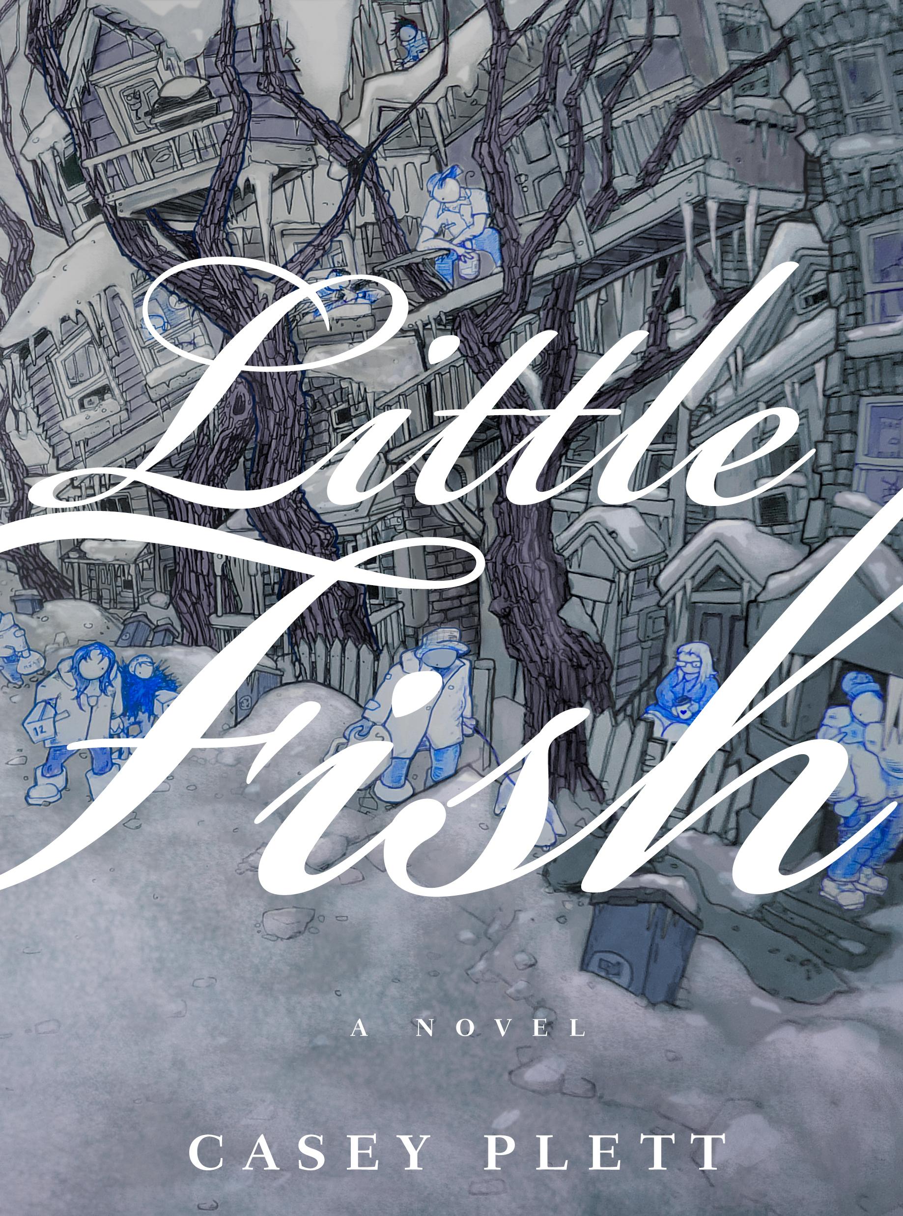 Casey Plett.  Little Fish . Arsenal Pulp Press, $19.95, 320 pp., ISBN:9781551527208