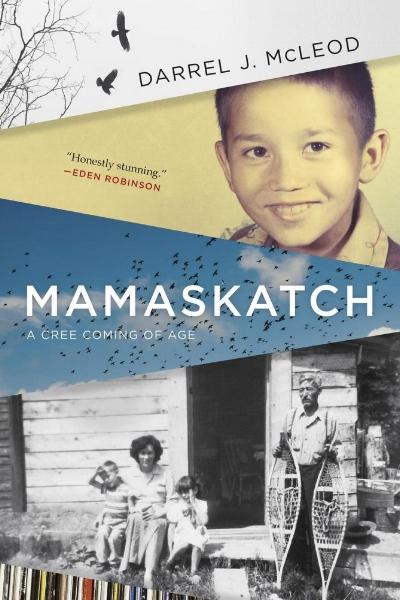 Darrel J. McLeod.  Maskamatch: A Cree Coming of Age.  Douglas & McIntyre. $29.95, 240 pp., ISBN: 9781771622004
