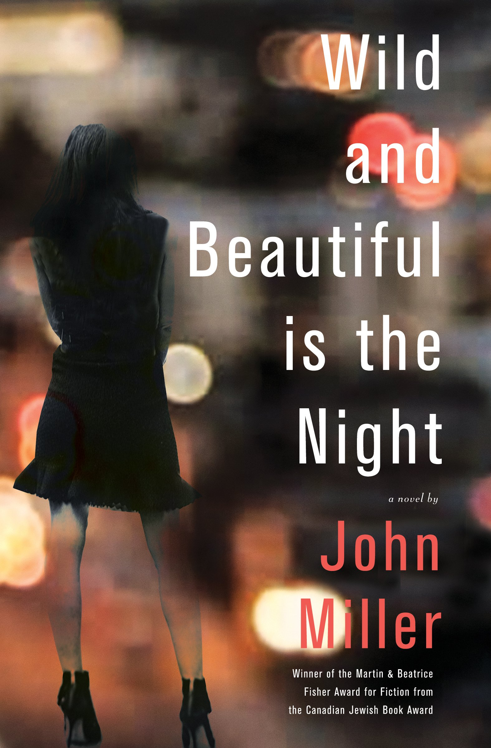 John Miller. Wild and Beautiful is the Night. Cormorant Books, $22.95, 296 pp., ISBN: 978-1770865105