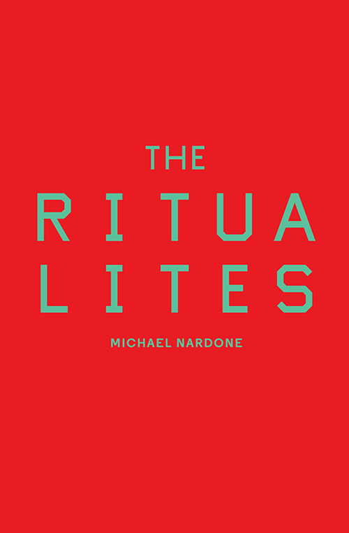 Michael Nardone. The Ritualites. Book*hug, $20.00, 120 pp., ISBN: 9781771664554