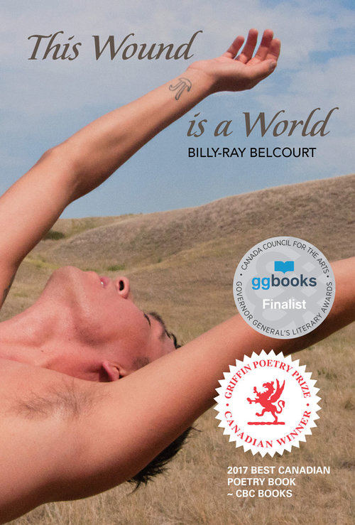 Billy-Ray Belcourt. This Wound is a World. Frontenac House. $19.95, 64 pp., ISBN: 9781927823644