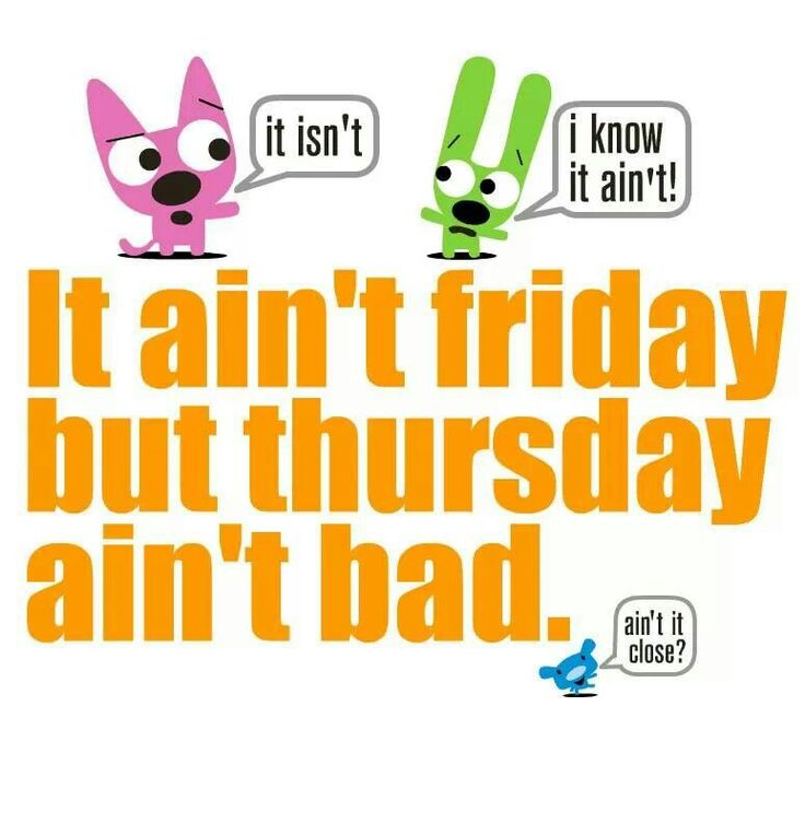 """To """"celebrate"""" Thursday and also make fun of my own grammar pet peeves."""