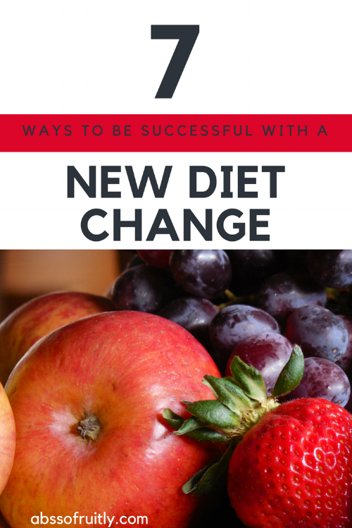 7 ways to be successful with a new diet change
