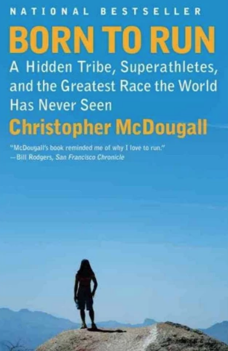 """Born to Run: A Hidden Tribe, Superathletes, and the Greatest Race the World Has Never Seen"" (2009) by Christopher MCDougall"