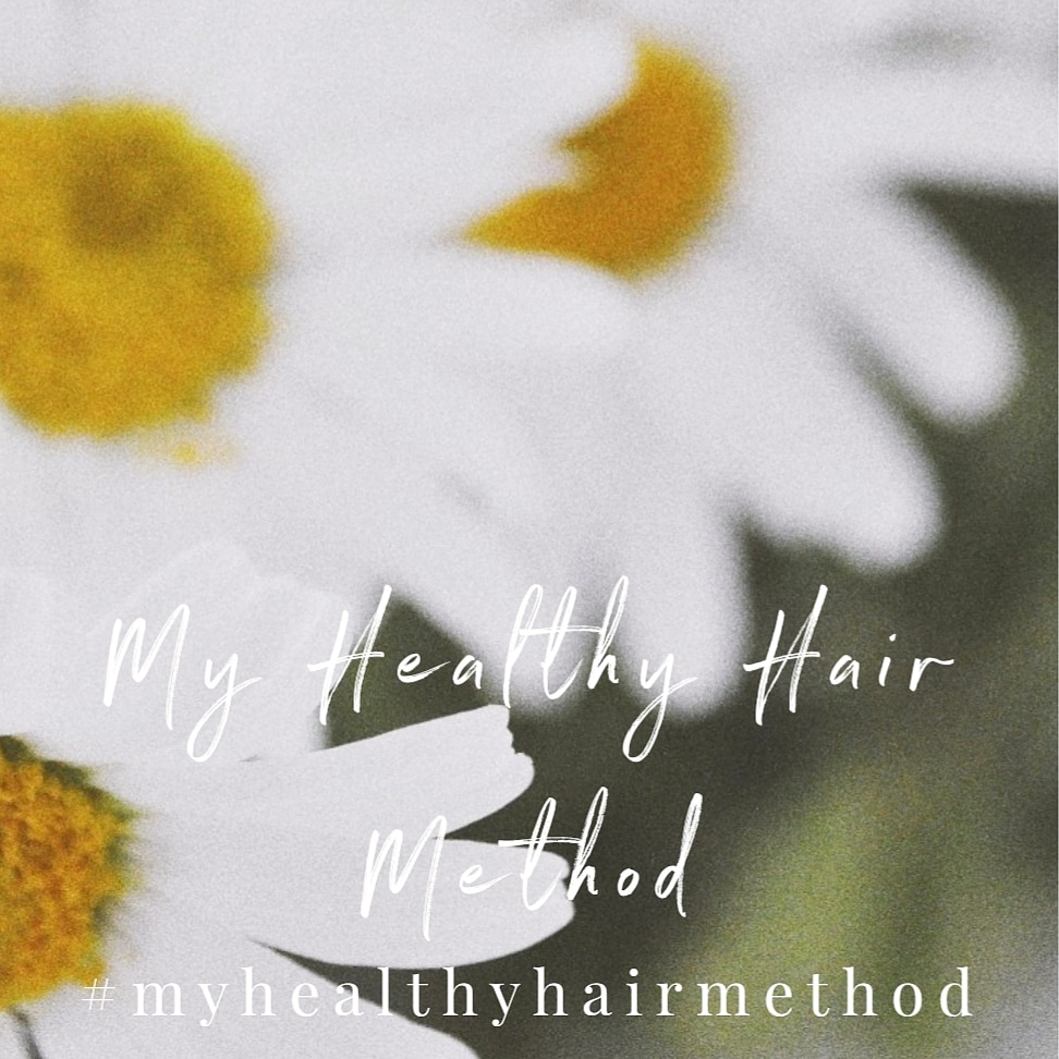 #myhealthyhairmethod