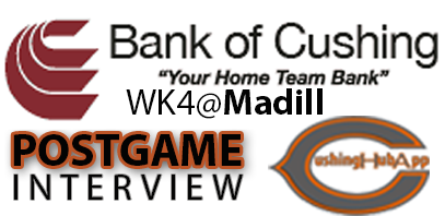 Click the graphic    to watch the Bank of Cushing Post Game Interview w Coach Rusty Morgan