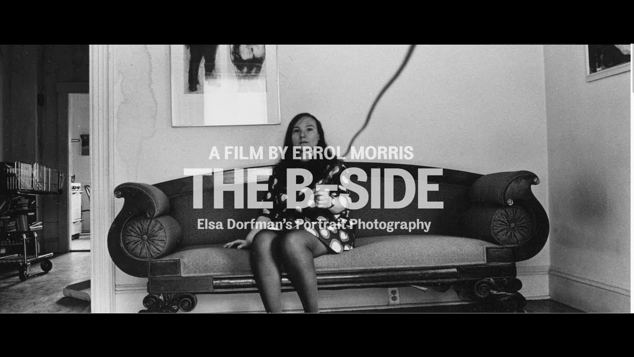 The B Side:Elsa Dorfman's Portrait Photography -Co-Producer  Feature Documentary Director: Errol Morris Telluride Film Festival, Toronto Film Festival, New York Film Festival