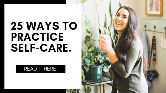 25 ways to practice self-care.jpg