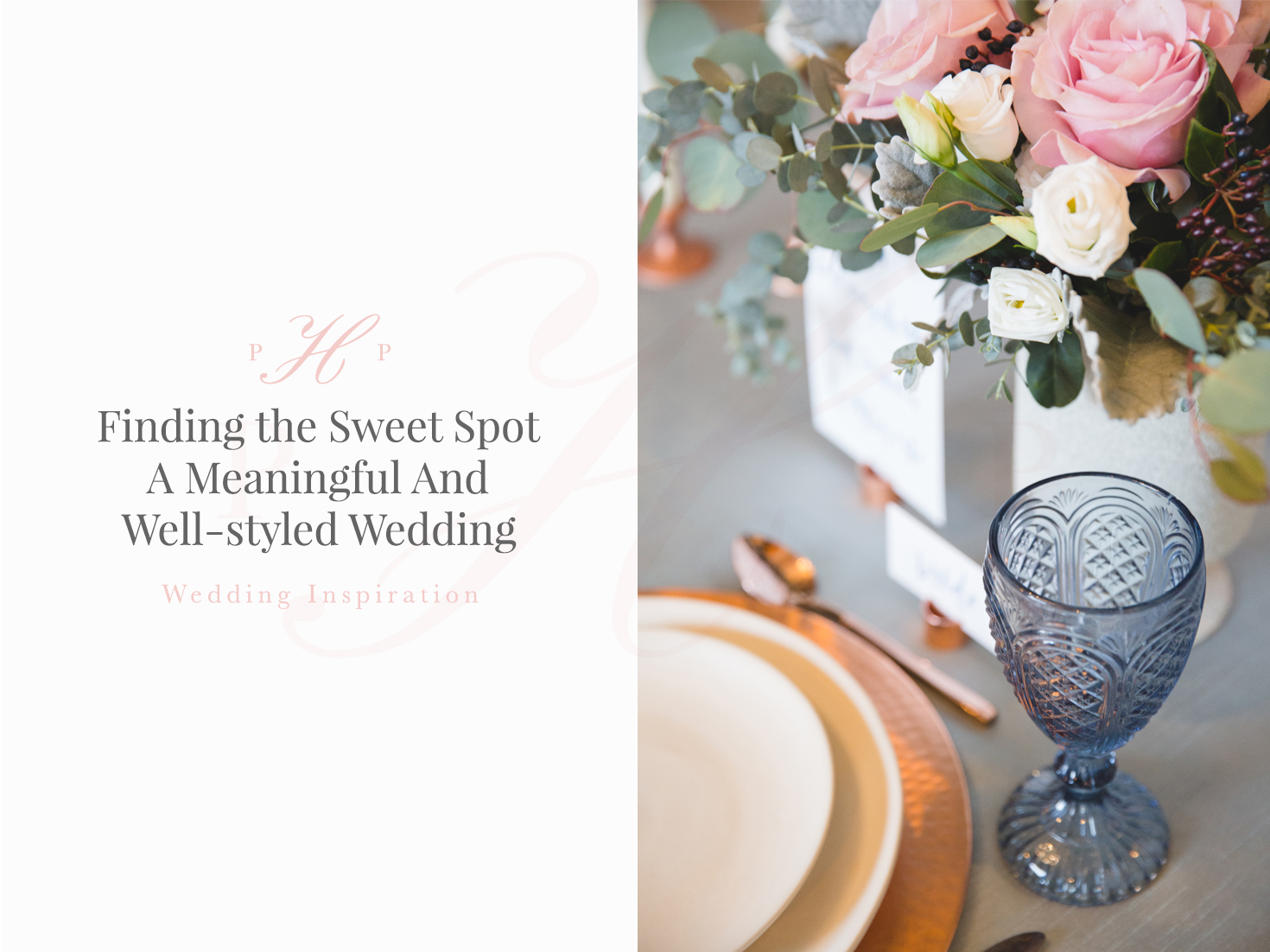 Finding the Sweet Spot: A Meaningful and Well-styled Wedding