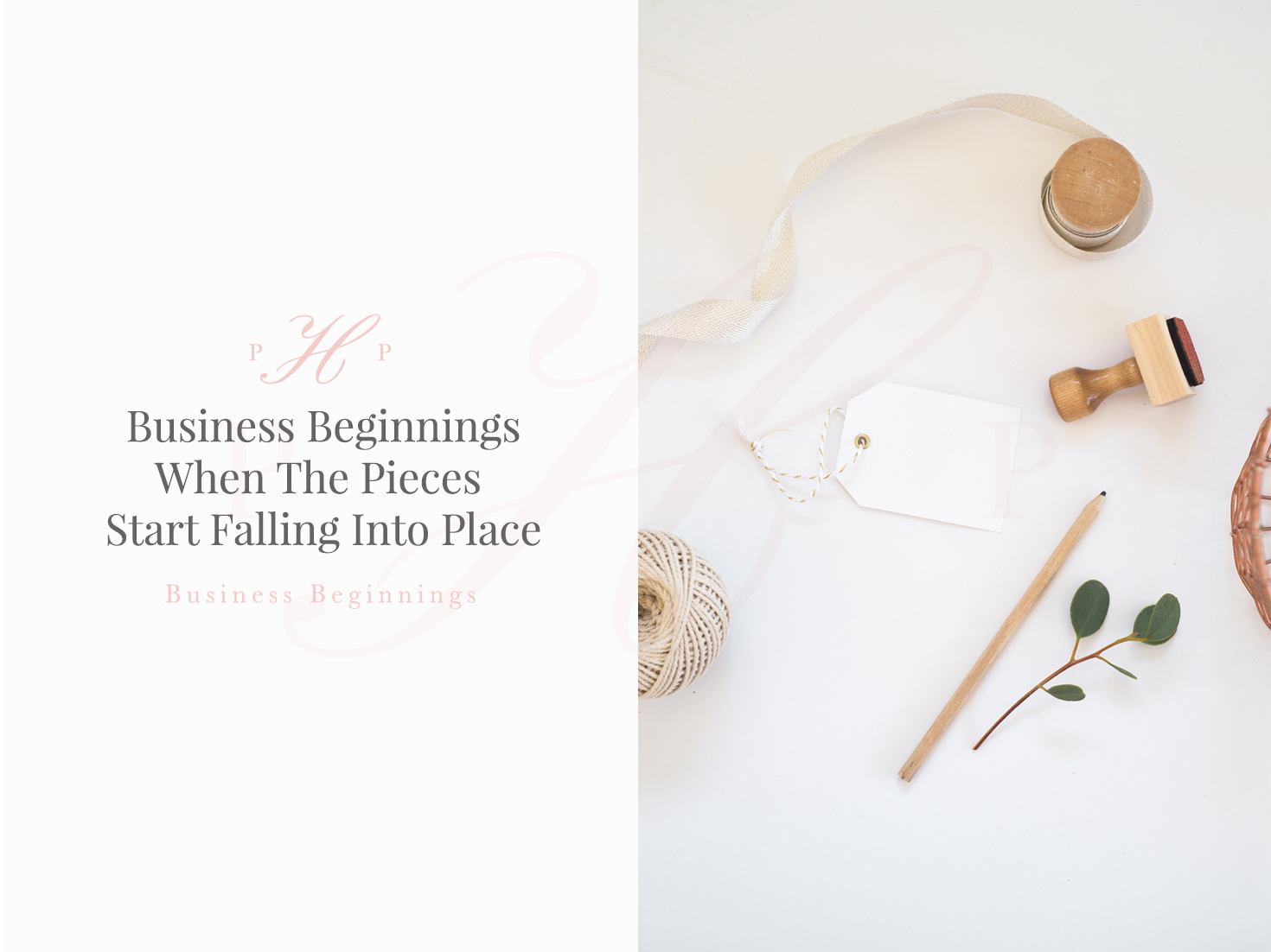 Business Beginnings - When The Pieces Start Falling Into Place