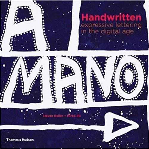 Handwritten: Expressive Lettering in the Digital Age by Steven Heller