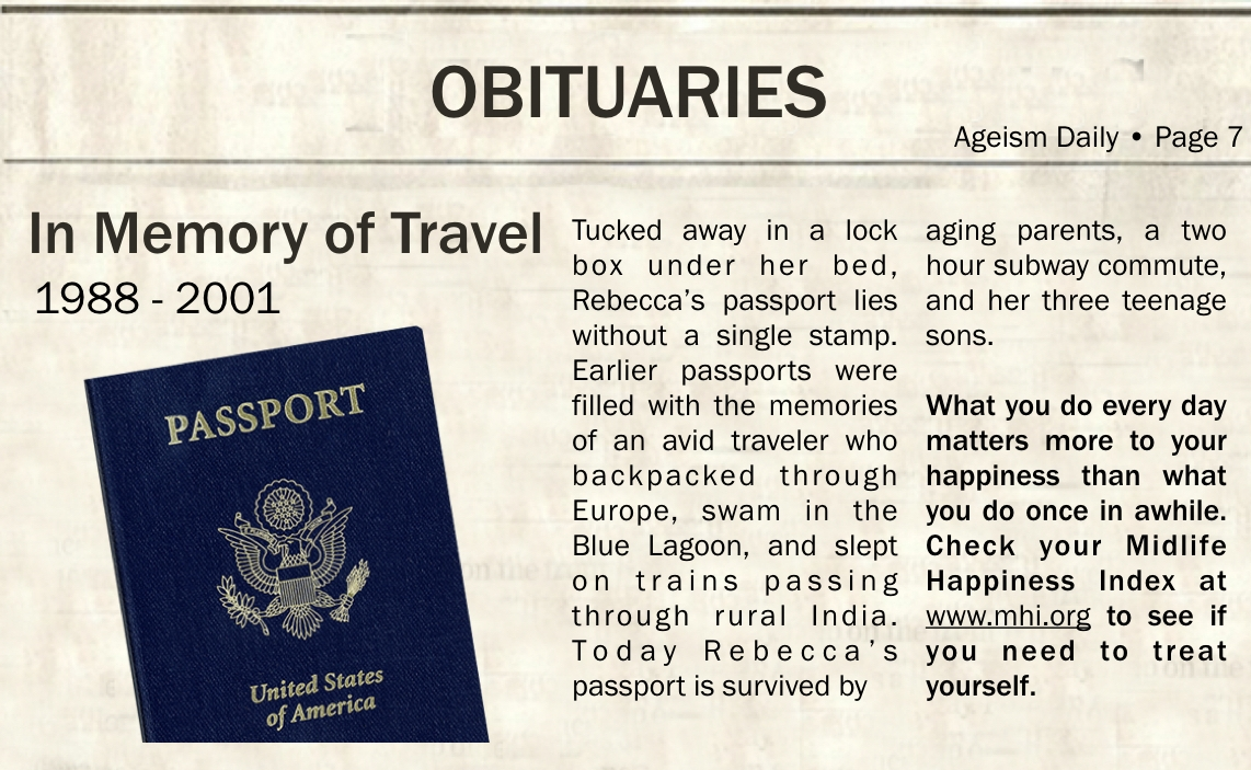 Print   + Designed and written in the form of an obituary, the topic was chosen to reflect an activity that people may have let go.  + There is a call to action to drive readers to the Midlife Happiness Index website.