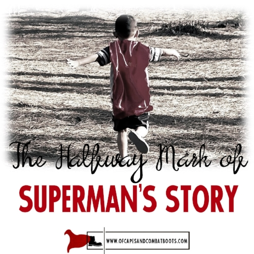 The Halfway Mark of Superman's Story