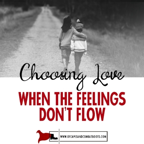 Choosing Love When the Feelings Don't Flow