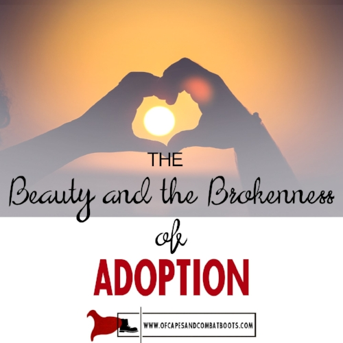The Beauty and the Brokenness of Adoption