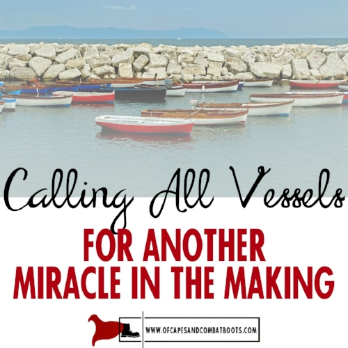 Calling All Vessels for Another Miracle in the Making