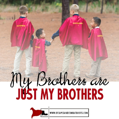 My Brothers are Just My Brothers