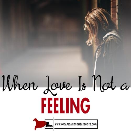 When Love Is Not a Feeling