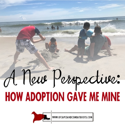 A New Perspective: How Adoption Gave Me Mine