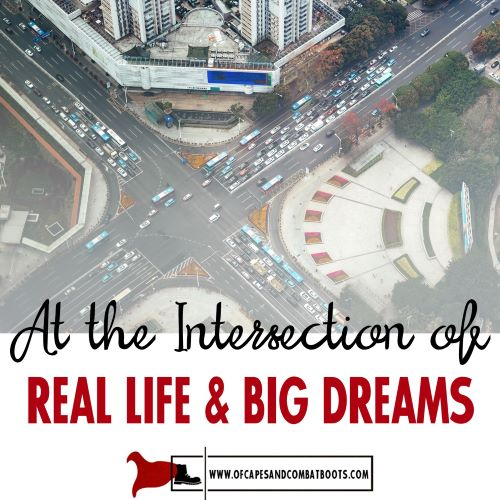 At the Intersection of Real Life and Big Dreams