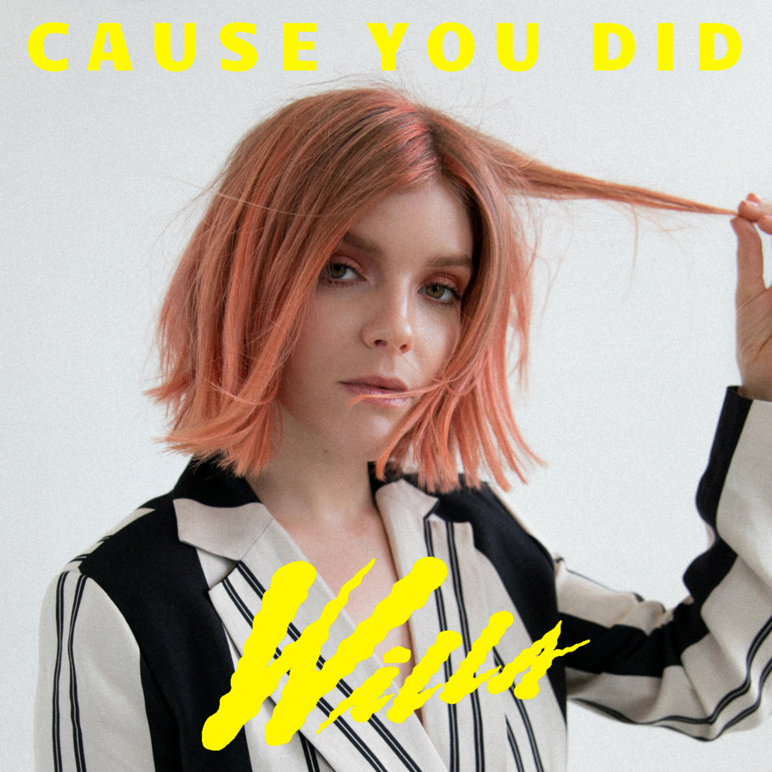 Willa - Cause You Did.jpg