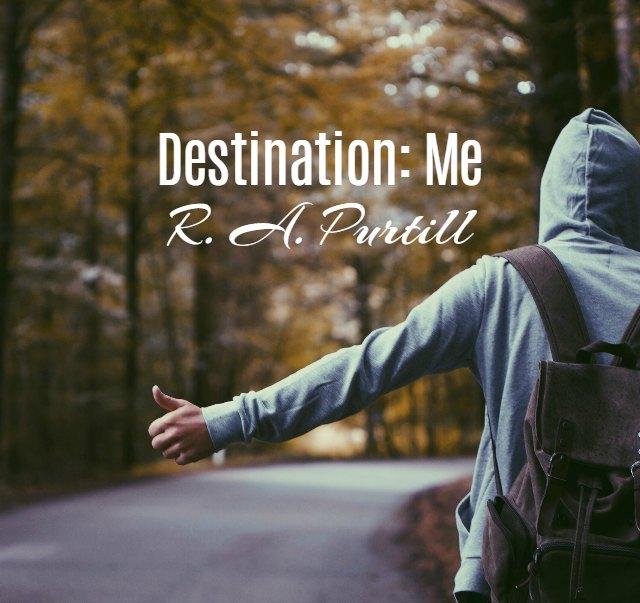 'Destination: Me'by R. A. Purtill