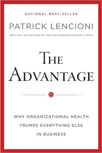 The Advantage - Patrick Lencioni - Healthy organizations outperform their counterparts, are free of confusion & politics and provide an environment where star performers never want to leave. The Advantage is a groundbreaking, foundational construct for building business teams in a new way - one that maximizes human potential and aligns the organization around a common set of principles.Please purchase using this Amazon Link! You will be helping us reach more people with great resources!
