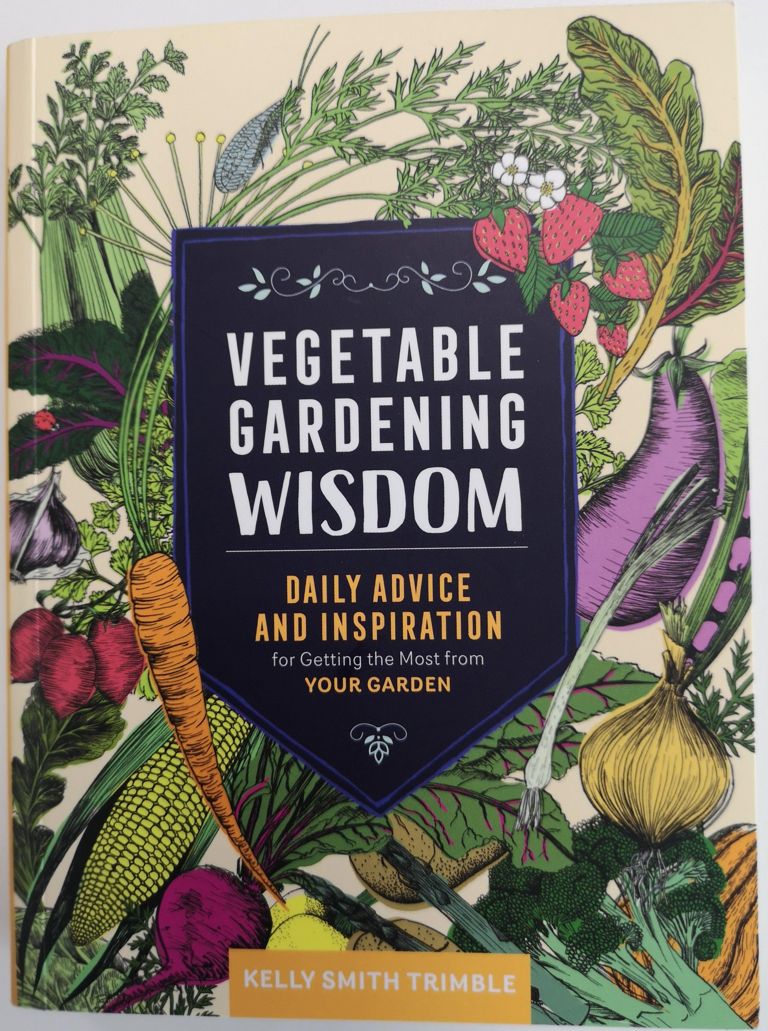Kelly Smith Trimble: Vegetable Gardening Wisdom
