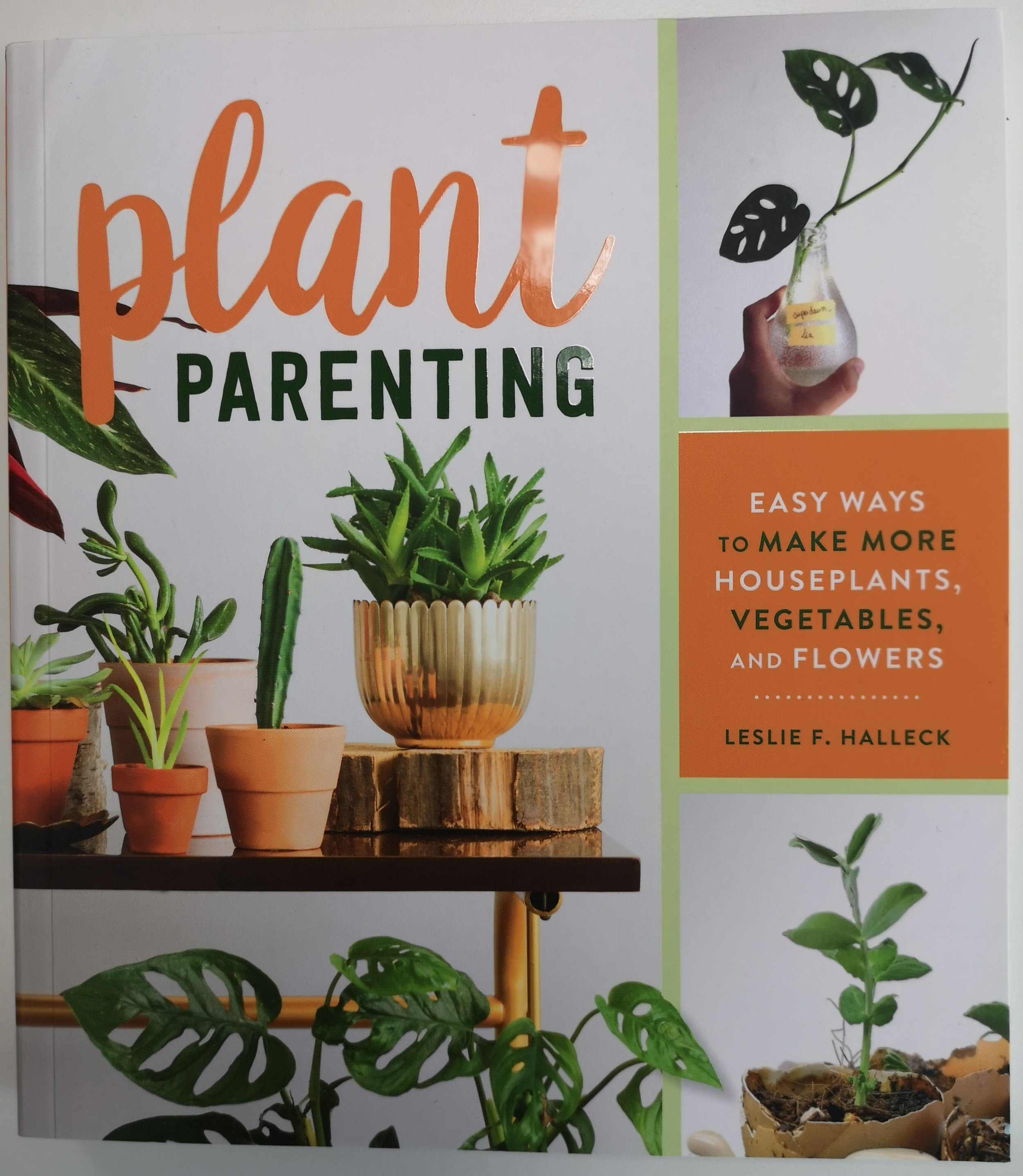 Leslie F. Halleck: Plant Parenting