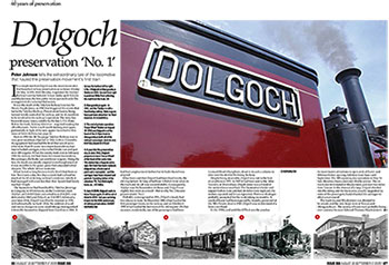 This month, with the 150th anniversary of the Talyllyn Railway's No. 2  Dolgoch , we turn the clock back seven years to when we launched the appeal for the preservation pioneer locomotive's overhaul.