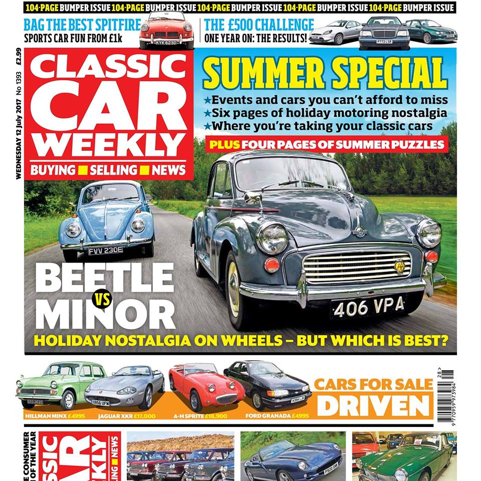 This week's issue - out in the shops now - is our 104-page summer special issue, packed with great cars and holiday adventures! Here's what to look out for:  50 classic car adventures to do this summer - whatever your budget, and wherever you end up  Morris Minor vs Volkswagen Beetle - both are brilliant affordable classics, but which offers the most fun for the money?  What your doing with your classics this summer - we asked, and you responded in droves! Don't miss our pick of your old car adventures  Six pages of holiday nostalgia - great period pictures of British classics in action, from the 1950s to the 1970s  Four page puzzle special - will YOU be able to complete our petrolhead challenges with your classic car knowledge?  Triumph Spitfire buying tips - how to pick up the best example of a Brit sports car hero  The £500 Challenge - one year on! Find out how our three bargain buys have fared after 12 months at Classic Car Weekly  ALL of June's auction results - 540 classic prices in full from across the country  Make the TVR Chimaera even better - our top tips for how to get even more out of Blackpool's V8 roadster  Your cars in action at Chateau Impney, and Nick Larkin's picks from the BMC/BL Day at the British Motor Museum  PLUS the latest classic news, auction updates, four more cars for sale (including a Hillman Minx that we very nearly bought ourselves!) and hundreds of classics just waiting to be snapped up in our classifieds - make sure you don't miss out on your copy of the summer special!