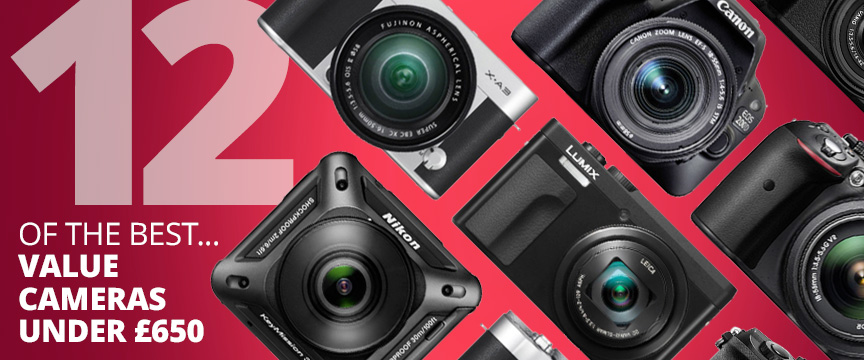 12 Best Value Cameras Under £650.jpg